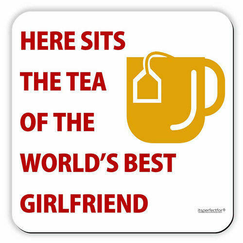Drinks Coaster by itsperfectf Here Sits The Tea of the World/'s Best Girlfriend