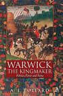 Warwick the Kingmaker: Politics, Power and Fame by A.J. Pollard (Hardback, 2007)