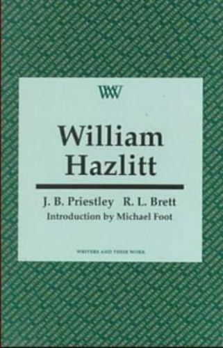 William Hazlitt by J. B. Priestley; R. L. Brett