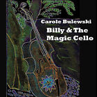 Billy and the Magic Cello by Carole Bulewski (Paperback, 2008)