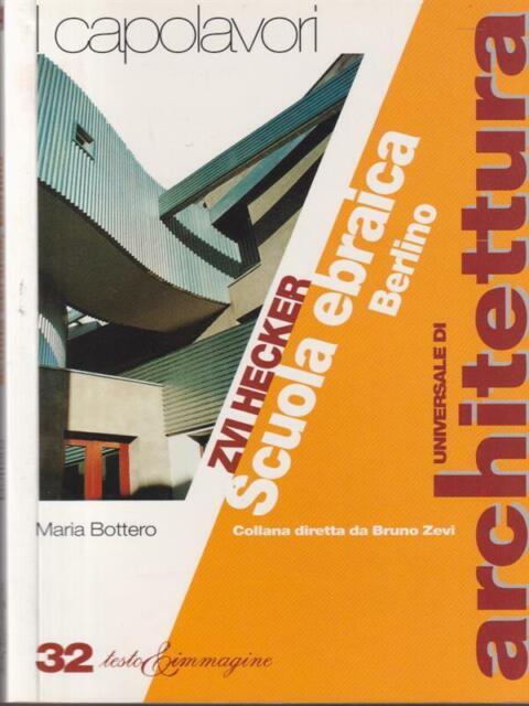 ZVI HECKER SCUOLA EBRAICA BERLINO  BOTTERO MARIA TESTO&IMMAGINE 1997