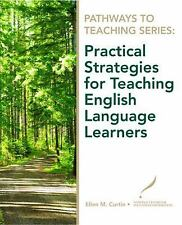 Practical Strategies for Teaching English Language Learners by Ellen Curtin Pape