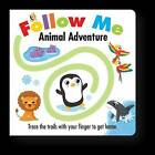 Follow Me: Animal Adventure by Holly Brook-Piper (Board book, 2013)