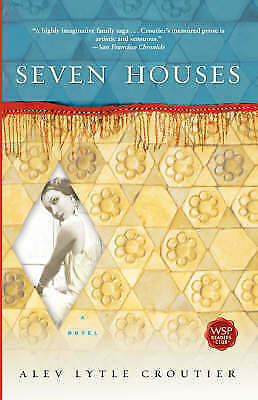 1 of 1 - Seven Houses: A Novel by Alev Lytle Croutier (Paperback, 2003)