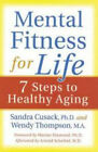 Mental Fitness for Life: 7 Steps to Healthy Aging by Sandra A Cusack, MS Wendy Thompson (Paperback / softback, 2005)