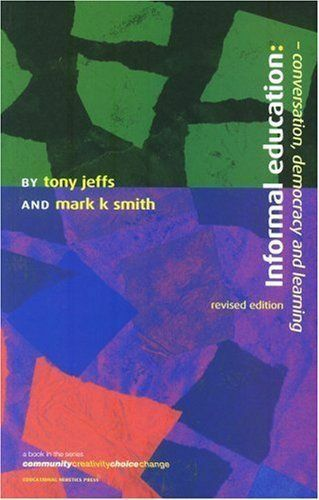 """""""AS NEW"""" Informal Education: Conversation, democracy and learning, Smith, Mark K"""