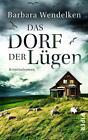 Das Dorf der Lügen / Nola van Heerden & Renke Nordmann Bd.1 von Barbara Wendelken (2014, Taschenbuch)