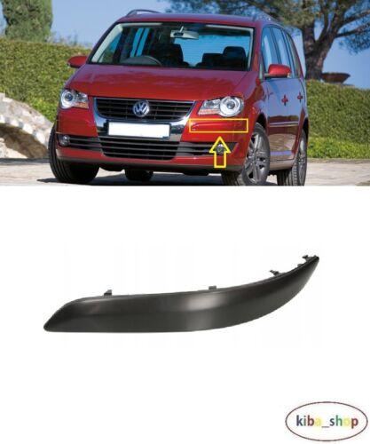 VW TOURAN 2007-2010 NEW FRONT BUMPER MOULDING LEFT N//S PASSENGER BLACK