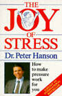 The Joy of Stress by Peter Hanson (Paperback, 1988)