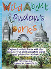 Wild About London's Parks: Explore London's Parks with This Series of Fun and Fascinating Walks and Guides for Children by Discovery Walking Guides Ltd (Paperback, 2008)