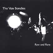 1 of 1 - The Von Bondies - Raw and Rare (CD 2003) NEW AND SEALED