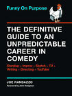 Funny on Purpose: The Definitive Guide to an Unpredictable Career in Comedy Standup - TV - Improv - Writing - Directing - Business - and, Like, 23 More by Joe Randazzo (Paperback, 2015)