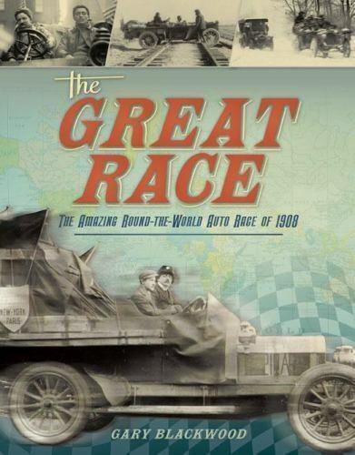 The Great Race: The Amazing Round-the-World Auto Race of 1908-ExLibrary