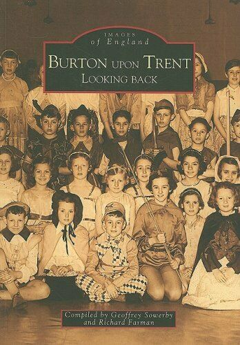Burton Upon Trent Looking Back (Archive Photographs: Images of England),Geoffre