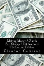 Making Money A-Z with  Self Storage Unit Auctions - Good - Cameron, Glendon -
