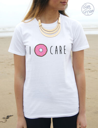 * I Donut Care T-shirt Top Tumblr Fashion Cute Slogan funny Don/'t Dont *