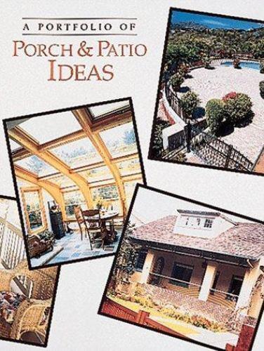 A Portfolio of Porch and Patio Ideas by Portfolio Ideas Series Staff