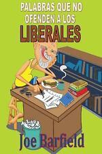 Palabras Que No Ofenden a Los Liberales by Joe Barfield (2013, Paperback)