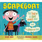Scapegoat: The Story of a Goat Named Oat and a Chewed-Up Coat by Dean Hale (Hardback, 2011)
