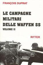 F. Duprat - LE CAMPAGNE MILITARI DELLE WAFFEN-SS - volume II - WW2 guerra