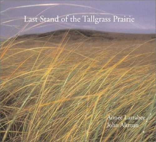 Last Stand of the Tallgrass Prairie (Companion to the Acclaimed PBS-ExLibrary
