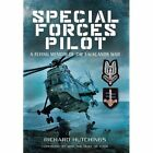Special Forces Pilot: A Flying Memoir of the Falkland War by Colonel Richard Hutchings (Paperback, 2014)