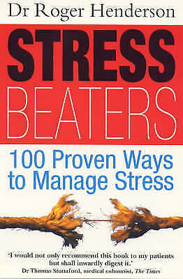 Very Good, Stress Beaters: 100 Proven Ways to Manage Stress, Henderson, Roger, B