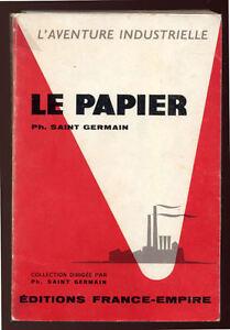PHILIPPE-SAINT-GERMAIN-LE-PAPIER-AVENTURE-INDUSTRIELLE-HISTOIRE-FABRICATION