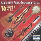 16 Super Hits by Nashville's Finest Instrumentalists (CD, Aug-2003, King)
