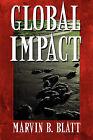 Global Impact by Marvin B Blatt (Paperback / softback, 2009)