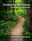 Continuing the Journey: Cultivating Lived Faith by Julie Dienno-Demarest (Paperback / softback, 2014)
