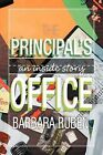 The Principal's Office: An Inside Story by Barbara Ruben (Paperback / softback, 2011)