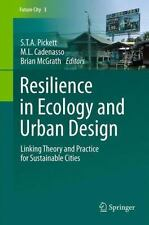 Resilience in Ecology and Urban Design: Linking Theory and Practice for Sustaina