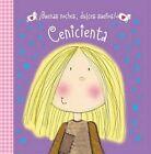 Buenas Noches, Dulces Suenos! Cenicienta by Hayley Down (Board book, 2015)