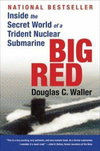Big Red: Inside the Secret World of a Trident Nuclear Submarine