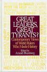 Great Leaders, Great Tyrants?: Contemporary Views of World Rulers Who Made History by Arnold Blumberg (Hardback, 1995)