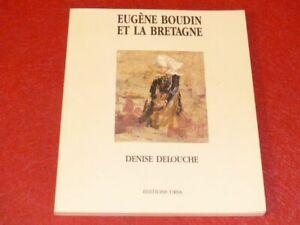 BRETAGNE-ARTS-XIXe-DENISE-DELOUCHE-EUGENE-BOUDIN-ET-LA-BRETAGNE-EO-1987-TBE