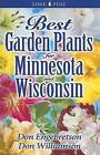 Best Garden Plants for Minnesota and Wisconsin by Don Williamson (Paperback, 2006)