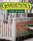 Gardening Southern Style by Felder Rushing (Paperback, 1987)