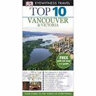 DK Eyewitness Top 10 Travel Guide: Vancouver & Victoria by DK Publishing (Paperback, 2013)