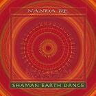 Shaman Earth Dance [3/17] by Nanda Re (CD, Mar-2015, Malimba Records)