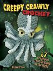 Creepy Crawly Crochet: 17 Creatures That Go Bump in the Night by Megan Kreiner (Paperback, 2016)