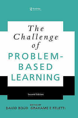 The Challenge of Problem Based Learning by Boud, David, Feletti, Grahame