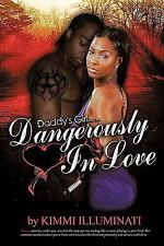 Daddy's Girl : Dangerously in Love by Kimmi Illuminati (2010, Paperback)