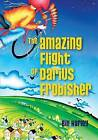 The Amazing Flight of Darius Frobisher by Bill Harley (Paperback / softback, 2009)