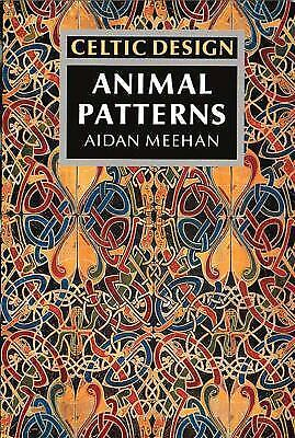 Celtic Design: Animal Patterns, Meehan, Aidan, Good Condition, Book