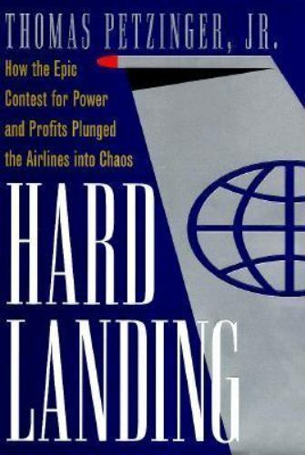 Hard Landing The Epic Contest For Power And Profits That Plunged The Airlines Into Chaos By S Wasserman And Thomas Petzinger Jr 1995 Hardcover For Sale Online Ebay