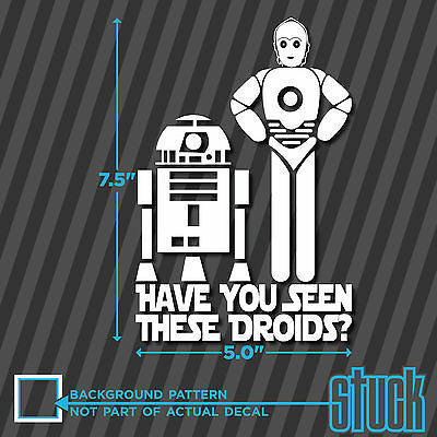 Have You Seen These Droids - vinyl decal sticker looking for star wars jedi