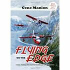 Flying on The Edge 9781456840587 by Gene Manion Hardcover