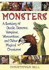 Monsters: A Bestiary of Devils, Demons, Vampires, Werewolves, and Other Magical Creatures by Christopher Dell (Paperback / softback, 2010)